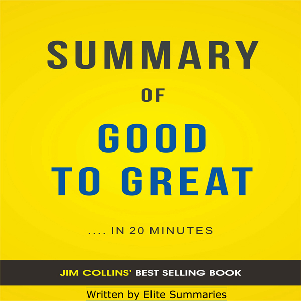 Good to Great: by Jim Collins | Summary & Analy...