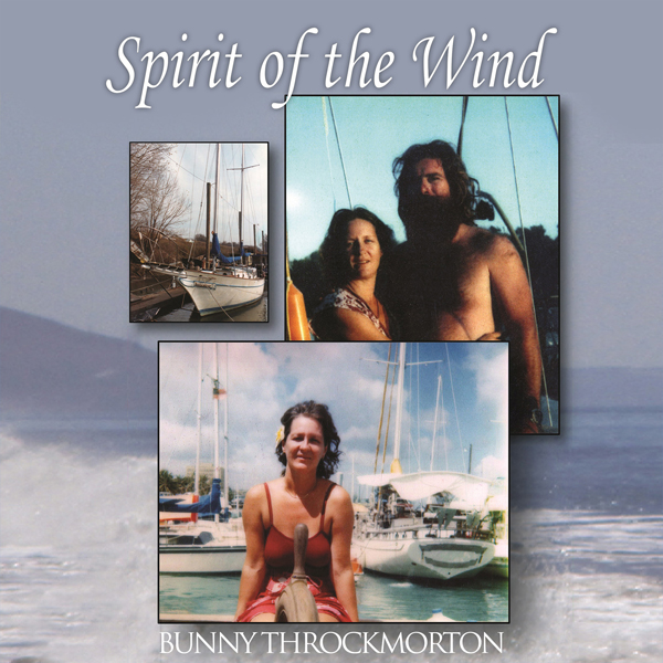 Spirit of the Wind: A Woman´s View of Sailing A...
