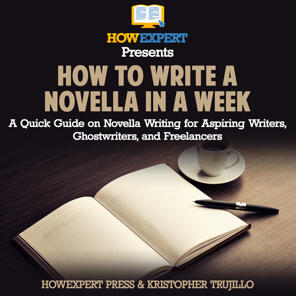 How to Write a Novella in a Week: A Quick Guide on Novella Writing for Aspiring Writers, Ghostwriters, and Freelancers , Hörbuch, Digital, 1, 46min