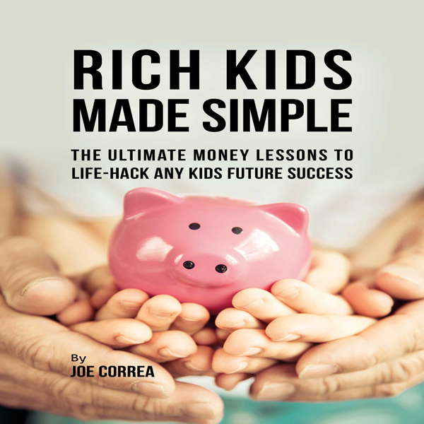 Rich Kids Made Simple: The Ultimate Money Lesso...