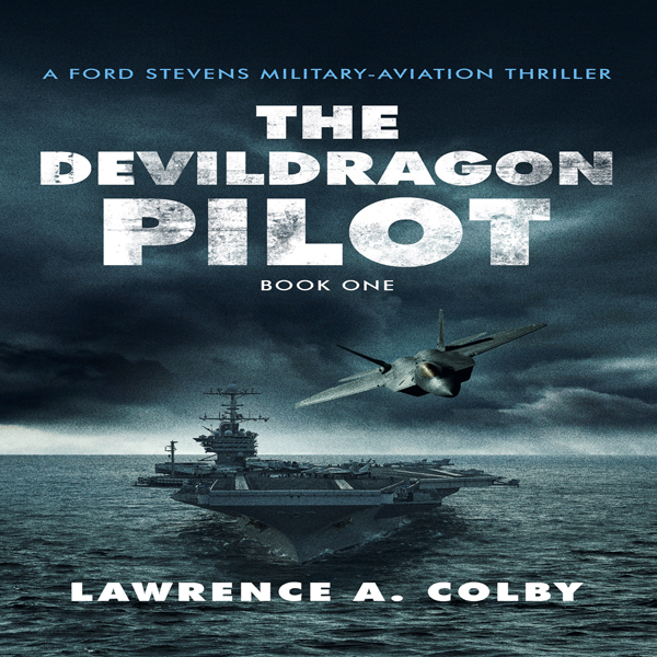 The Devil Dragon Pilot: Ford Stevens Military-A...