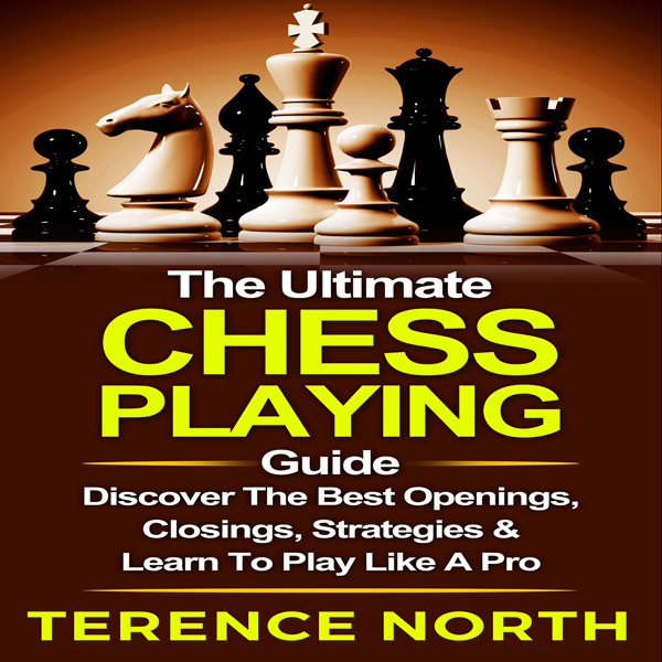 The Ultimate Chess Playing Guide: The Best Open...