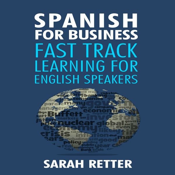 Spanish for Business: Fast Track Learning for E...