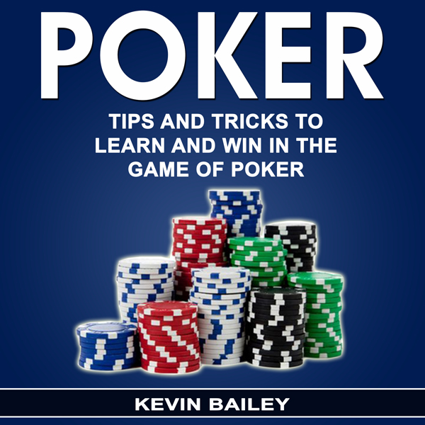 Poker: Tips and Tricks to Learn and Win in the ...
