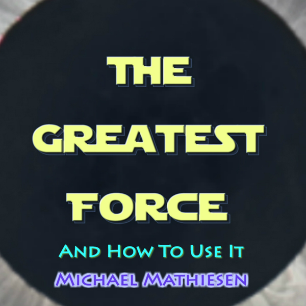 The Greatest Force: And How to Use It , Hörbuch...