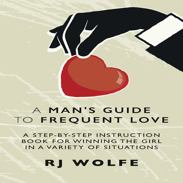 A Man´s Guide to Frequent Love: A Step-by-Step ...