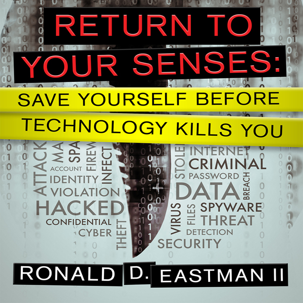Return to Your Senses: Save Yourself Before Technology Kills You , Hörbuch, Digital, 1, 292min