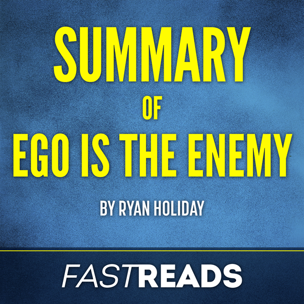 Summary of Ego Is the Enemy: by Ryan Holiday | ...