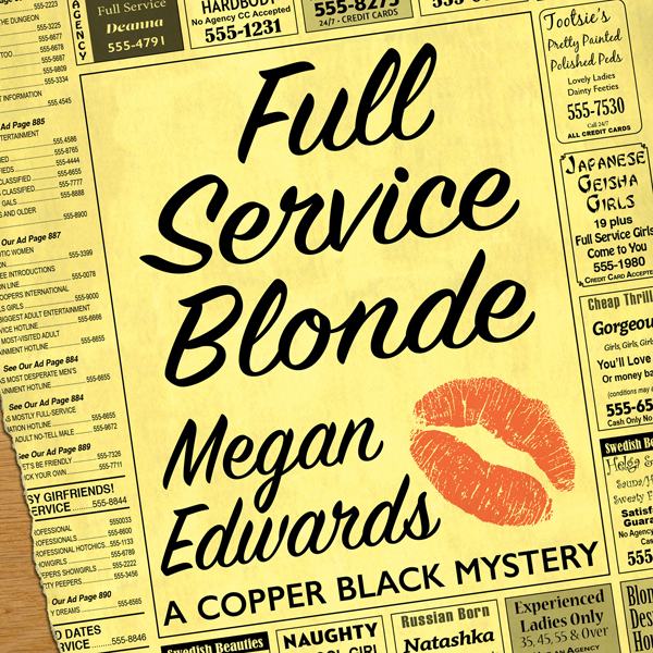 Full Service Blonde: A Copper Black Mystery , H...