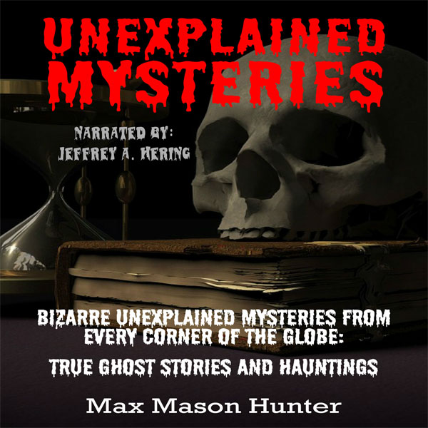 Unexplained Mysteries: Bizarre Unexplained Myst...