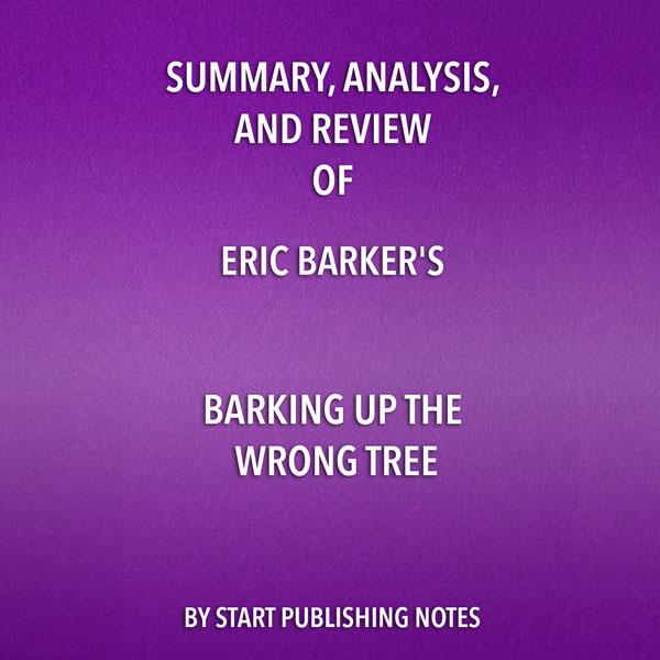 Summary, Analysis, and Review of Eric Barker´s ...