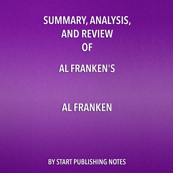 Summary, Analysis, and Review of Al Franken´s Al Franken: Giant of the Senate , Hörbuch, Digital, 1, 28min