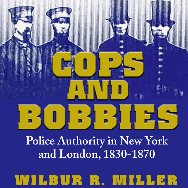 Cops and Bobbies: Police Authority in New York ...