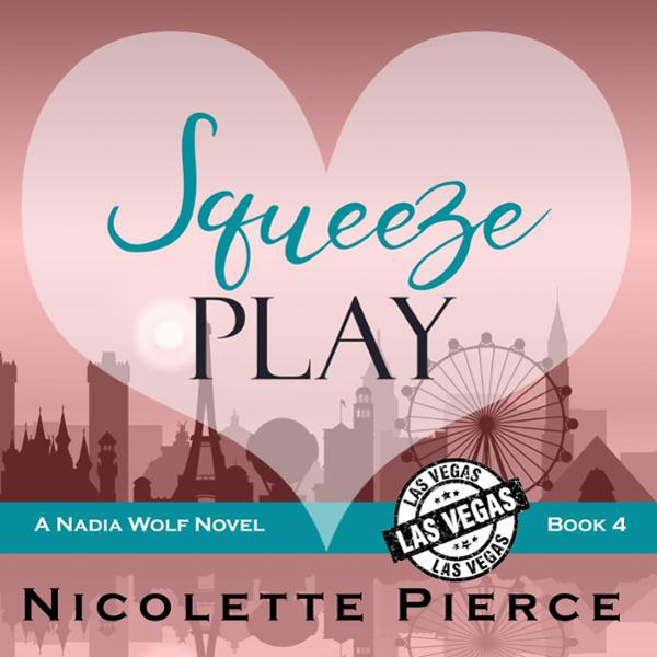 Squeeze Play: Nadia Wolf Novel, Book 4 , Hörbuc...