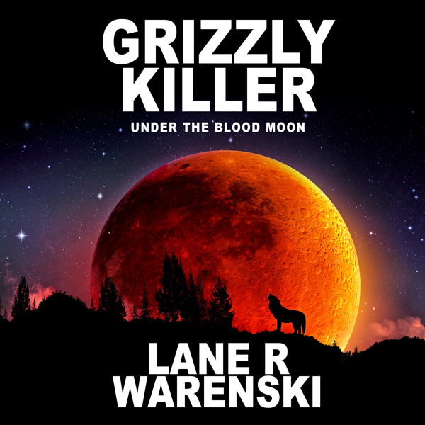 Grizzly Killer: Under the Blood Moon , Hörbuch,...