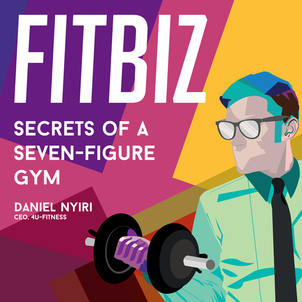 Fitbiz: Secrets of a Seven-Figure Gym , Hörbuch...