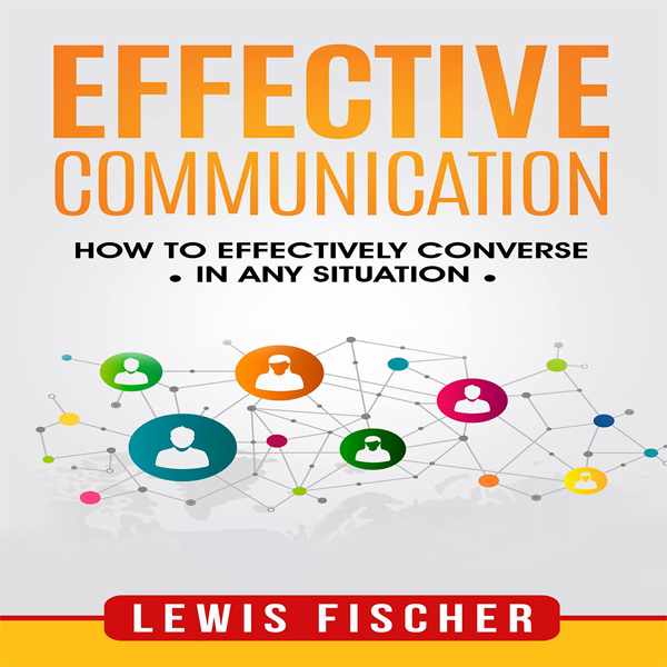 Effective Communication: How to Effectively Con...
