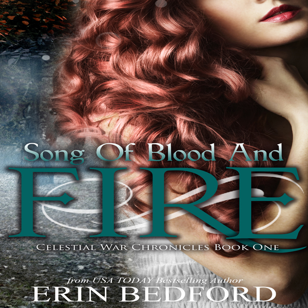 Song of Blood and Fire: Celestial War Chronicle...
