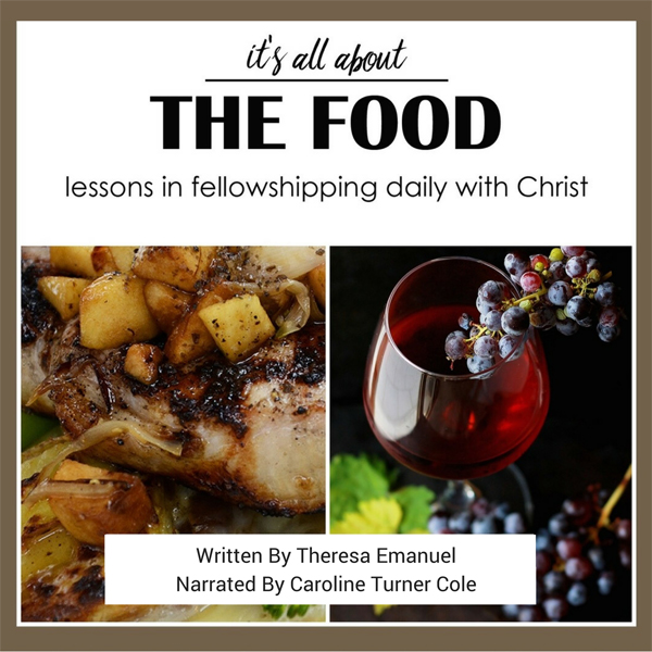 It´s All About the Food: Lessons in Fellowshipp...