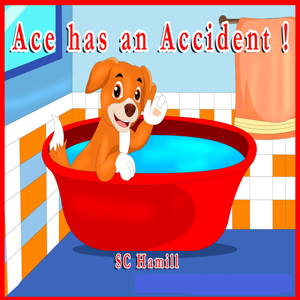 Ace Has an Accident!: For Ages 3 and Above , Hö...