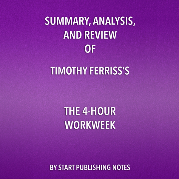 Summary, Analysis, and Review of Timothy Ferriss´s The 4-Hour Workweek , Hörbuch, Digital, 1, 34min