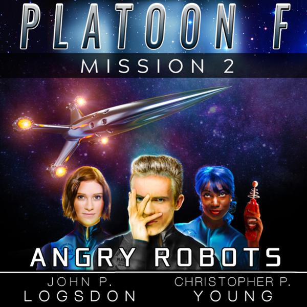 Angry Robots: 2.0: Platoon F, Book 2 , Hörbuch,...
