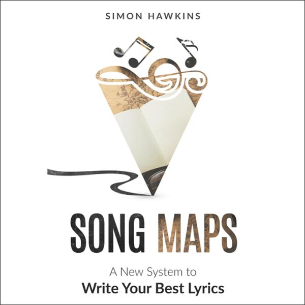 Song Maps: A New System to Write Your Best Lyri...