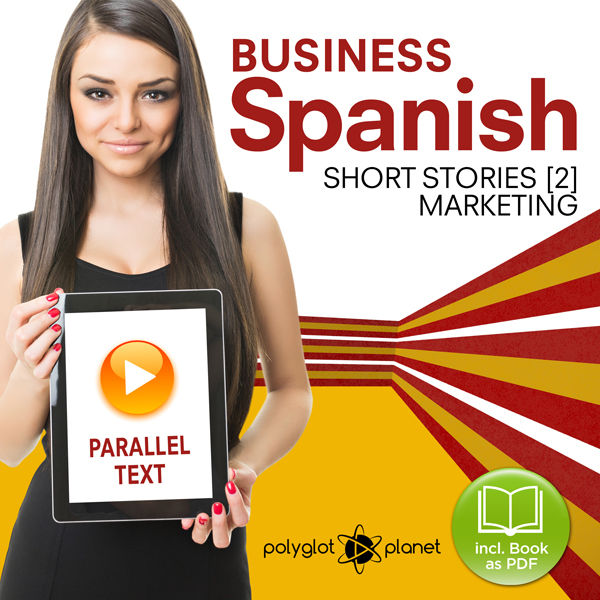 Business Spanish 2: Parallel Text: Marketing: S...