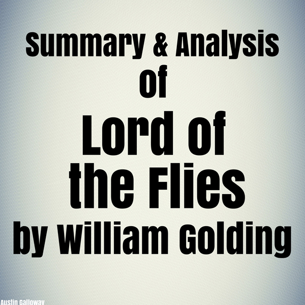 Summary & Analysis of Lord of the Flies by Will...