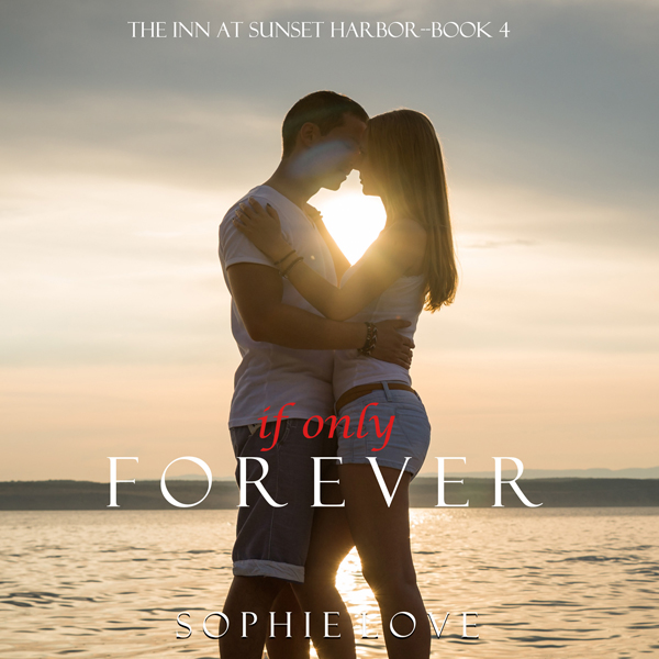 If Only Forever: The Inn at Sunset Harbor, Book...
