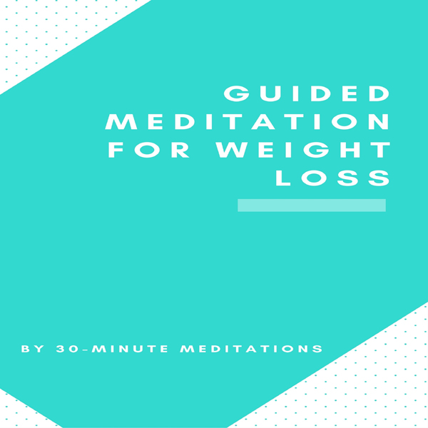 Guided Meditation for Weight Loss , Hörbuch, Di...