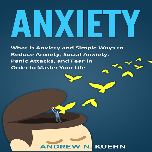 Anxiety: What Is Anxiety and Simple Ways to Red...
