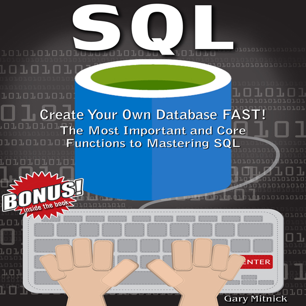 SQL: Create Your Own Database Fast! : Most Impo...