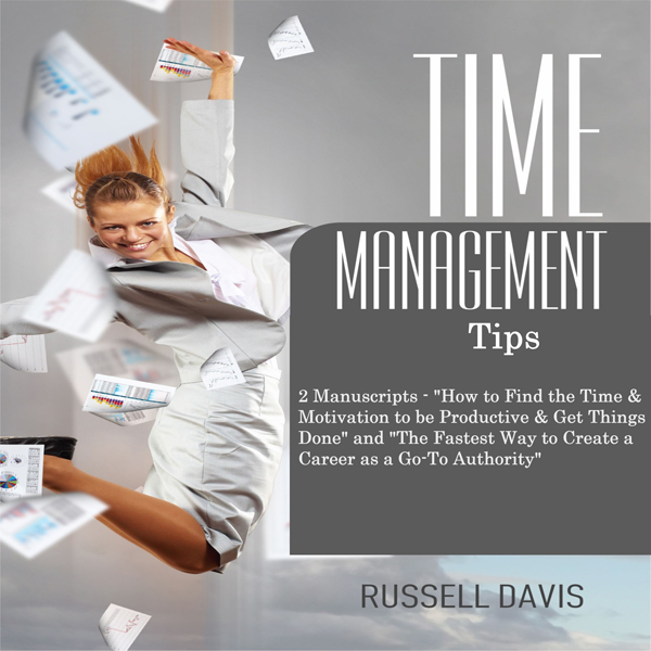 Time Management Tips: Two Manuscripts: Time Man...