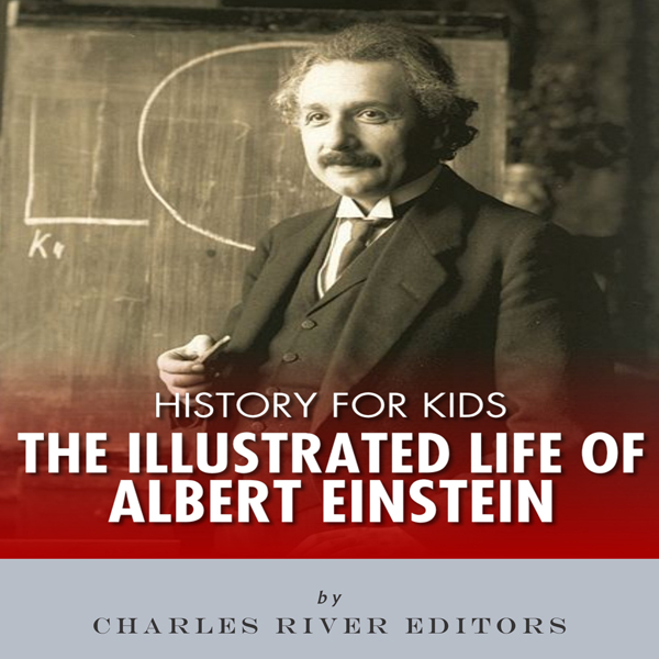 History for Kids: The Illustrated Life of Alber...