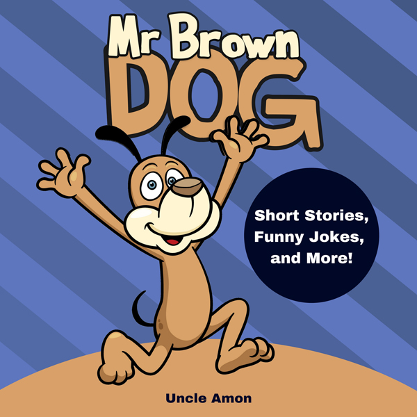 Mr. Brown Dog: Short Stories, Jokes, and More!: Fun Time Reader, Book 4 , Hörbuch, Digital, 1, 24min