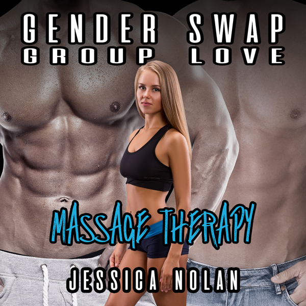 Gender Swap Group Love: Massage Therapy , Hörbu...