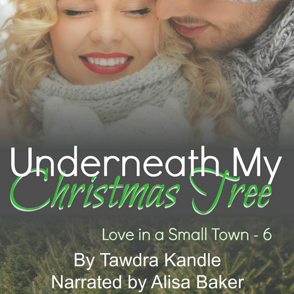 Underneath My Christmas Tree: Love in a Small T...