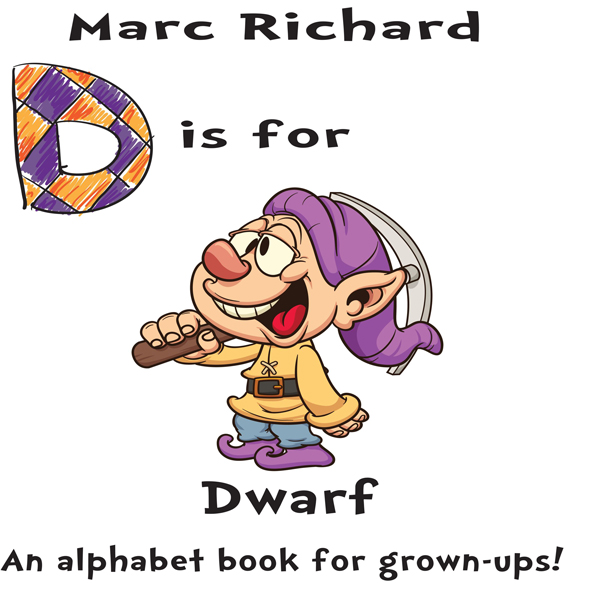 D is for Dwarf: An Alphabet Book for Grown-Ups!...