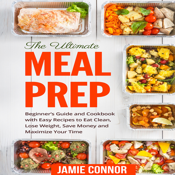Meal Prep: Beginner´s Guide and Recipe to Clean...