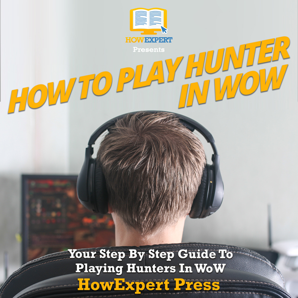 How to Play a Hunter in WoW: Your Step-By-Step ...