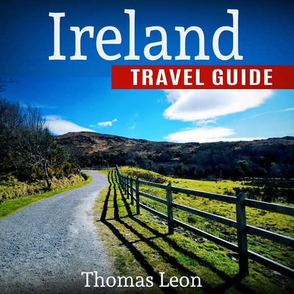 Ireland Travel Guide: The Real Travel Guide fro...