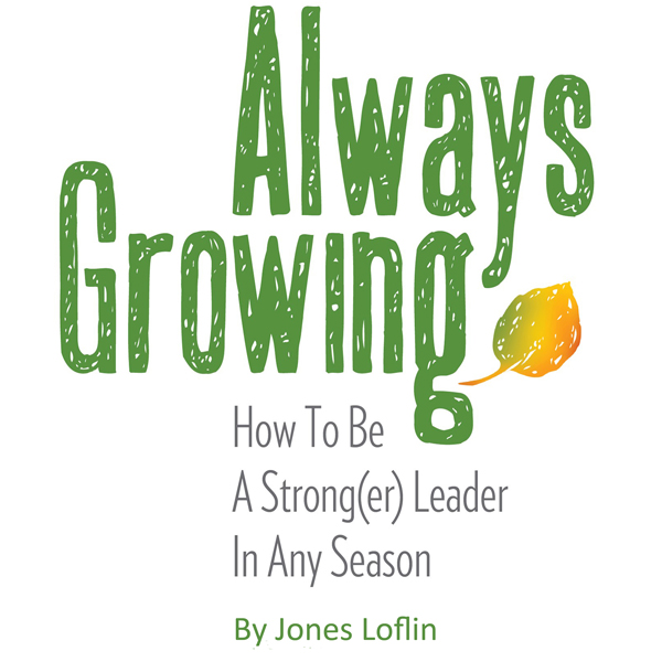 Always Growing: How to Be a Strong(er) Leader i...