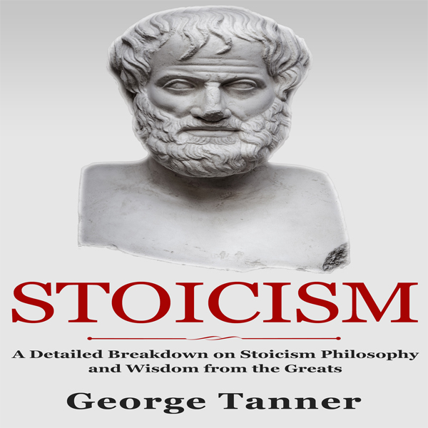 Stoicism: A Detailed Breakdown of Stoicism Phil...