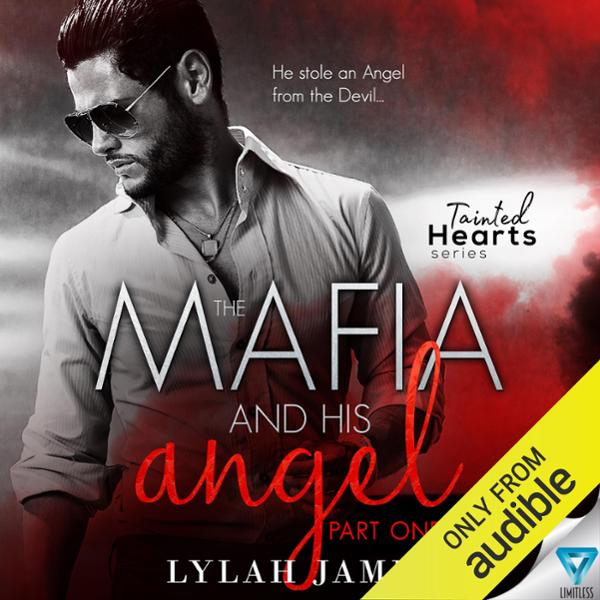 The Mafia and His Angel, Book 1: Tainted Hearts...