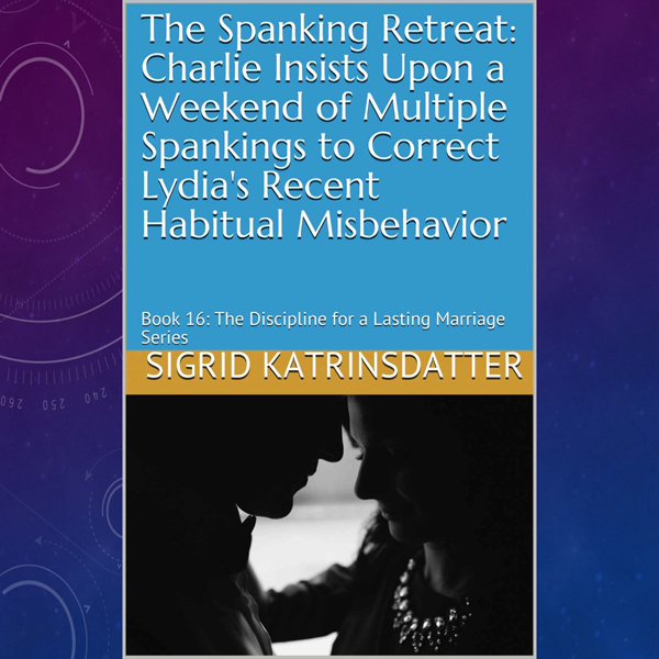 The Spanking Retreat: Charlie Insists upon a We...