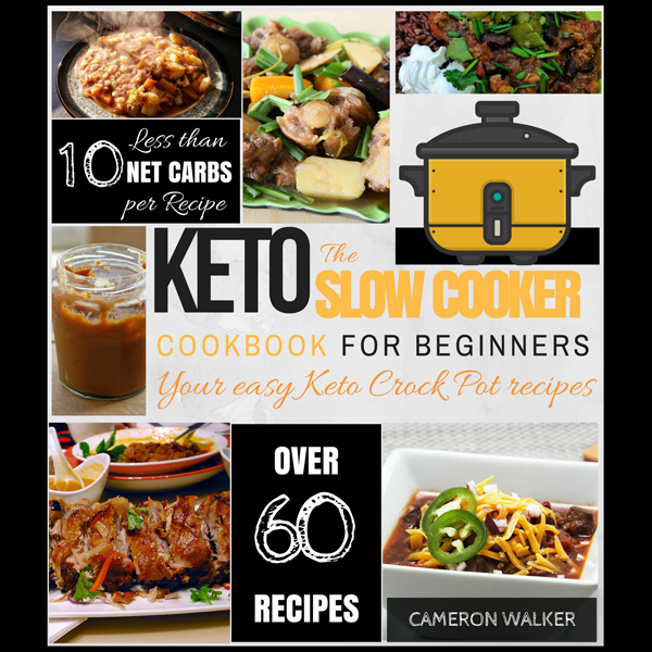 The Keto Slow Cooker Cookbook for Beginners: Yo...