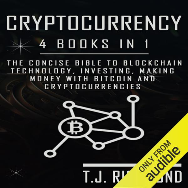 Cryptocurrency: 4 Books in 1: The Concise Bible...