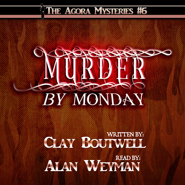 Murder by Monday: The Agora Mystery Series, Boo...