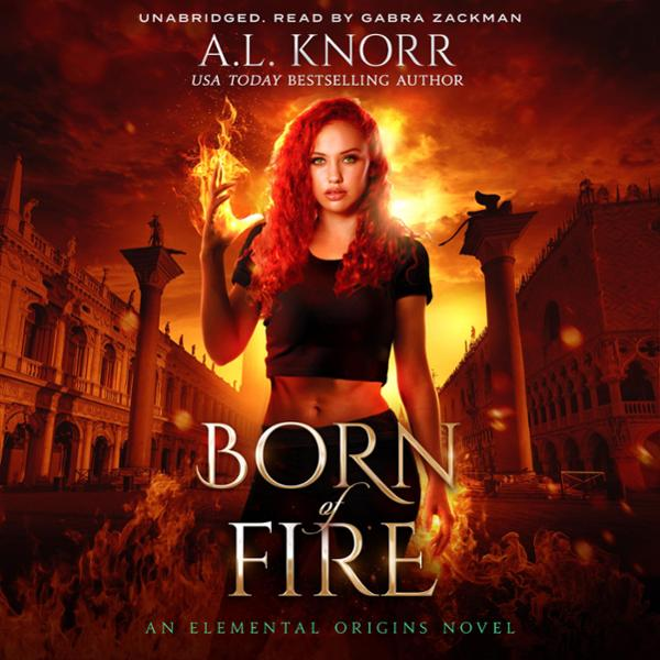 Born of Fire: The Elemental Origins Series, Boo...